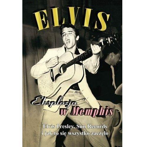 Filmy dokumentalne, Elvis - Eksplozja w Memphis