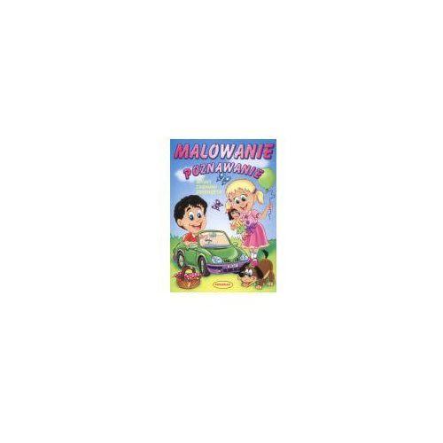 Książki dla dzieci, Malowanie Poznawanie. Sport zabawki zwierzęta (opr. miękka)