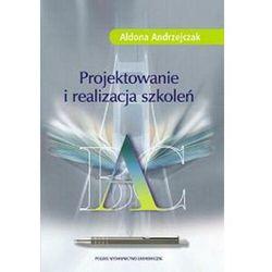 Projektowanie i realizacja szkoleń - Aldona Andrzejczak - ebook