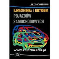 Biblioteka motoryzacji, Elektrotechnika i elektronika pojazdów samochodowych podręcznik (opr. miękka)