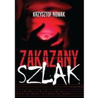 Powieści, Zakazany szlak - Krzysztof Nowak (opr. broszurowa)