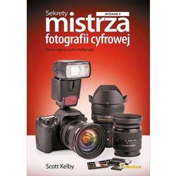 Sekrety mistrza fotografii cyfrowej. Nowe ujęcia Scotta Kelby'ego. Wydanie II - wysyłamy w 24h (opr. miękka)