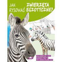 Książki dla dzieci, Jak rysować zwierzęta egzotyczne? - Praca zbiorowa (opr. broszurowa)