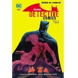 Ikar Batman. Detective comics. Tom 6 - Francis Manapul (opr. twarda)