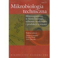 Biologia, Mikrobiologia techniczna tom 2 (opr. miękka)