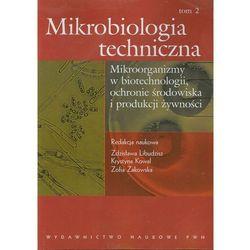 Mikrobiologia techniczna tom 2 (opr. miękka)