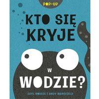 Książki dla dzieci, Kto się kryje w wodzie? (opr. twarda)