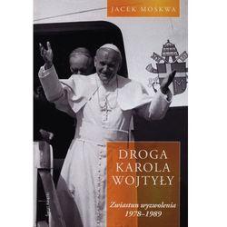 Droga Karola Wojtyły. Tom 2: Zwiastun wyzwolenia 1978-1989 (opr. twarda)