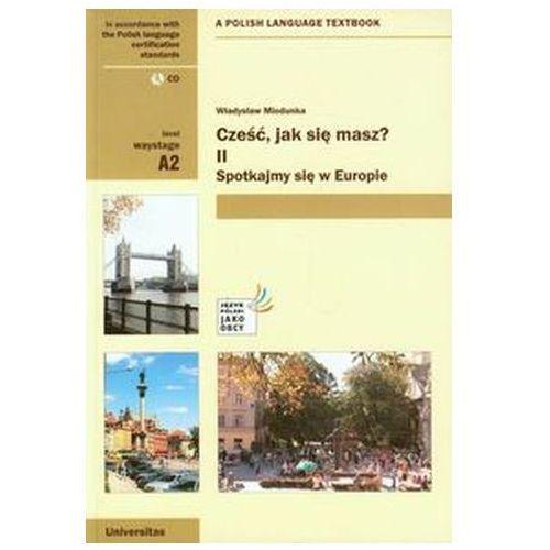 Pozostałe książki, Cześć, jak się masz? Część 2 z płytą CD Miodunka Władysław (opr. miękka)