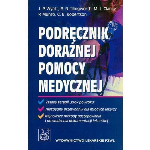 Książki medyczne, PODRĘCZNIK DORAŹNEJ POMOCY MEDYCZNEJ (opr. twarda)