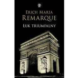 Erich Maria Remarque. Łuk triumfalny (opr. twarda)