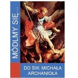 Módlmy się…Do Świętego Michała Archanioła (opr. miękka)