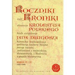 Roczniki czyli Kroniki sławnego Królestwa Polskiego Księga jedenasta Księga dwunasta 1431-1444 (opr. twarda)
