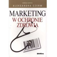 Książki medyczne, Marketing w ochronie zdrowia (opr. miękka)