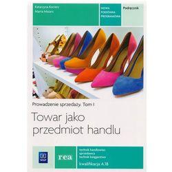 Prowadzenie sprzedaży tom 1. Towar jako przedmiot handlu (opr. broszurowa)