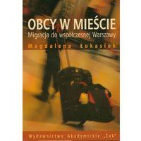 Socjologia, Obcy w mieście (opr. miękka)