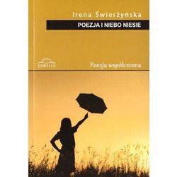 Poezja i niebo niesie - Irena Świerżyńska - książka