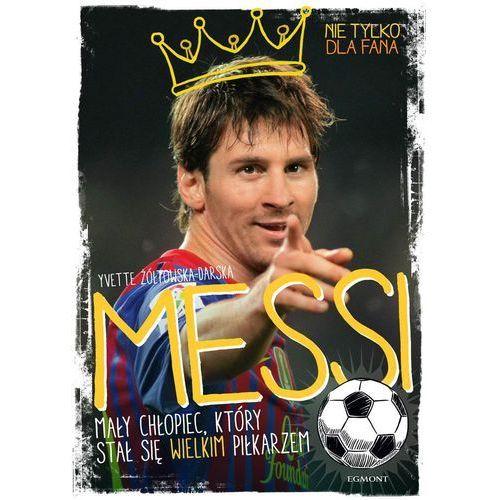 E-booki, Messi. Mały chłopiec, który stał się wielkim piłkarzem