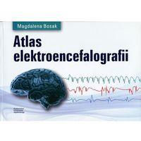 Książki medyczne, Atlas elektroencefalografii - Bosak Magdalena (opr. broszurowa)