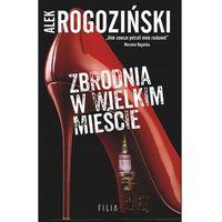 E-booki, Zbrodnia w wielkim mieście - Alek Rogoziński (MOBI)
