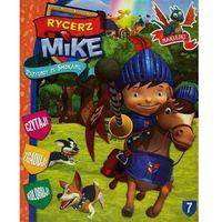 Książki dla dzieci, Rycerz Mike. Przygody ze Smokami 7 (opr. broszurowa)