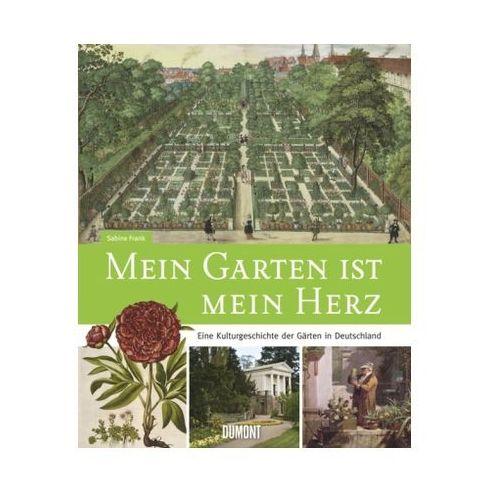 Pozostałe książki, Mein Garten ist mein Herz. Eine Kulturgeschichte der Gärten in Deutschland Frank, Sabine