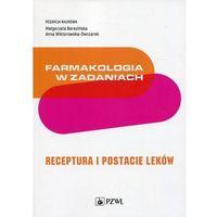 Książki medyczne, Farmakologia w zadaniach Receptura i postacie leków (opr. miękka)