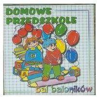 Piosenki dla dzieci, Bal Baloników - Domowe Przedszkole (Płyta CD)