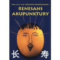 Książki medyczne, Renesans akupunktury (opr. broszurowa)