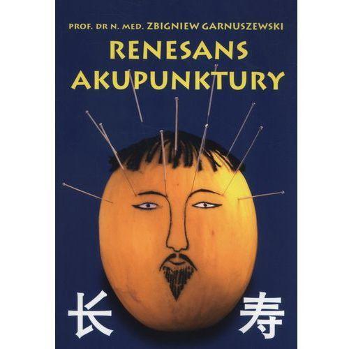 Książki o zdrowiu, medycynie i urodzie, Renesans akupunktury (opr. broszurowa)