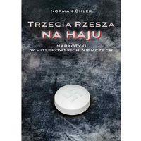 E-booki, Trzecia Rzesza na haju. Narkotyki w hitlerowskich Niemczach - Norman Ohler