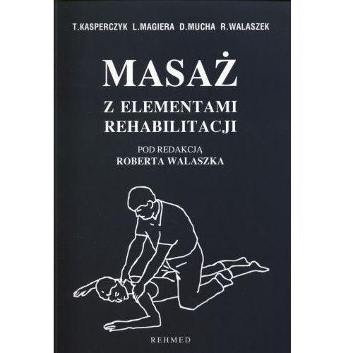 Książki medyczne, Masaż z elementami rehabilitacji (opr. broszurowa)