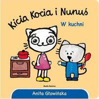 Książki dla dzieci, Kicia Kocia i Nunuś. W kuchni (opr. twarda)