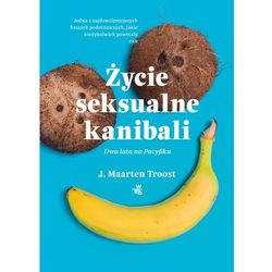 Życie seksualne kanibali. Dwa lata na Pacyfiku - J. Maarten Troost (opr. miękka)