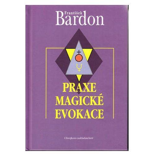 Pozostałe książki, Praxe magické evokace František Bardon