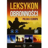 Hobby i poradniki, Leksykon obronności Polska i Europa - Praca zbiorowa (opr. miękka)