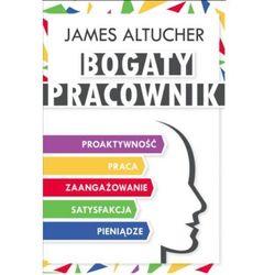 Bogaty Pracownik - James Altucher