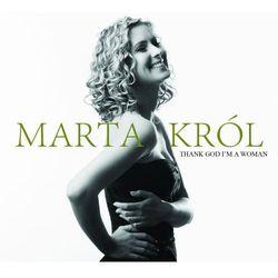 Marta Król Thank God I'm A Woman