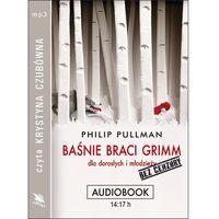 Audiobooki, Baśnie braci Grimm dla dorosłych i młodzieży. Bez cenzury - Phillip Pullman