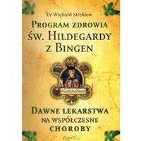 Książki medyczne, Program zdrowia św. Hildegardy z Bingen (opr. miękka)