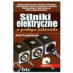 Silniki elektryczne w praktyce elektronika (opr. twarda)