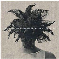 FUNK AIN'T OVA - Brooklyn Funk Essentials (Płyta CD)
