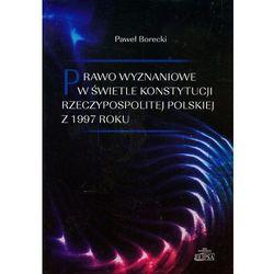 Prawo wyznaniowe w swietle konstytucji Rzeczpospolitej Polskiej z 1997 roku (opr. twarda)