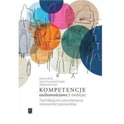 Kompetencje osobowościowe i twórcze [Mróz Barbara, Chudzicka-Czupała Agata, Kuśpit Małgorzata] (opr. miękka)