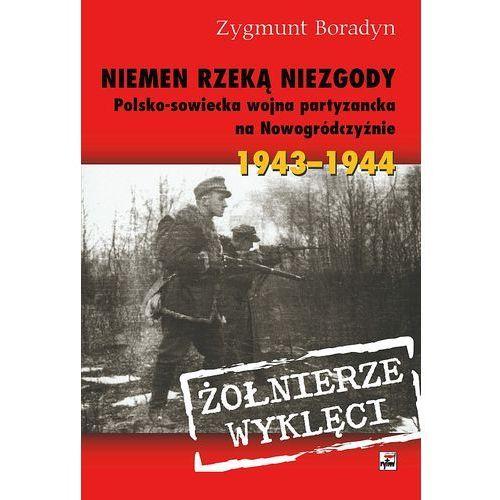 Albumy, Niemen rzeką niezgody. Polsko-sowiecka wojna partyzancka na Nowogródczyźnie (opr. broszurowa)
