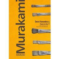 Poezja, Śmierć Komandora Tom 1 Pojawia się idea - Haruki Murakami (opr. miękka)