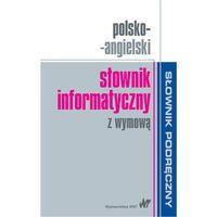 E-booki, Polsko-angielski słownik informatyczny z wymową - Wysyłka od 3,99 - porównuj ceny z wysyłką