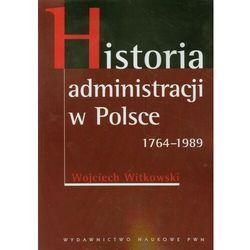 Historia administracji w Polsce 1764-1989 (opr. miękka)