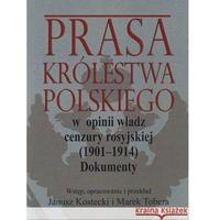 Literaturoznawstwo, Prasa Królestwa Polskiego w opinii władz cenzury rosyjskiej (1901-1914) (opr. miękka)