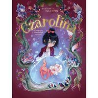 Literatura młodzieżowa, Czarolina tom 2 dziewczynka która kochała zwierzołaki - sylvia douyé,paola antista